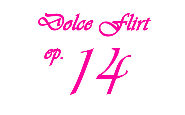 Dolce flirt ep 14 [PUNIQRANDLINE-(au-dating-names.txt) 69