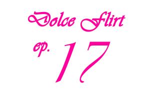[Guida] Dolce Flirt Episodio 17